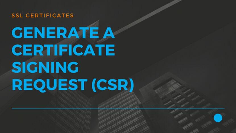12 Generate a Certificate Signing Request (CSR)