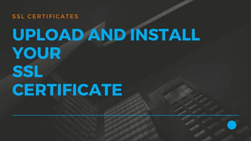 14 Upload and Install your SSL Certificate