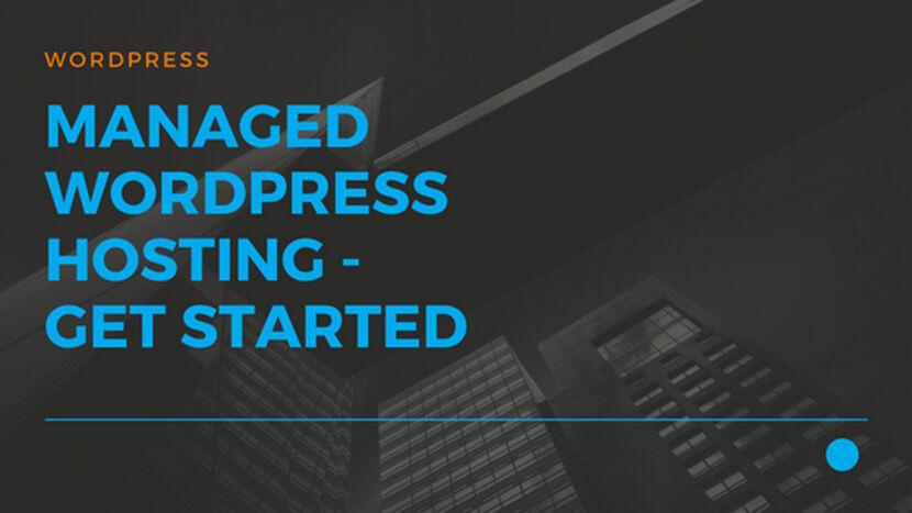 17 Managed Wordpress Hosting - Get Started