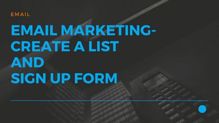 19 Email Marketing- Create a List and Sign Up Form