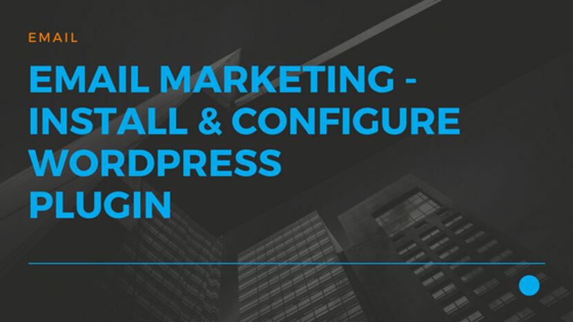 20 Email Marketing - Install and Configure Wordpress Plugin