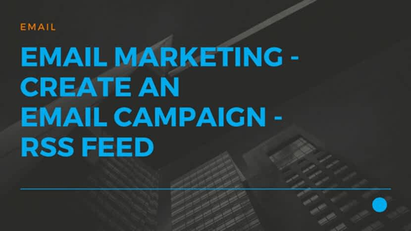 23 Email Marketing - Create an eMail Campaign - RSS Feed