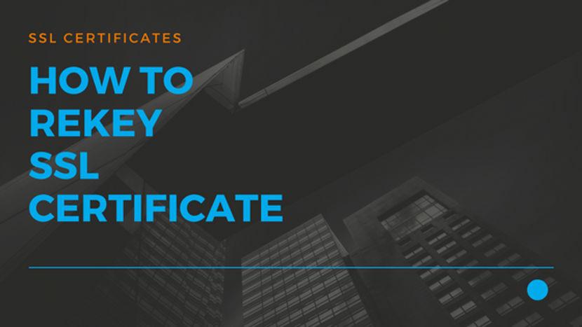 Rekey SSL Certificates