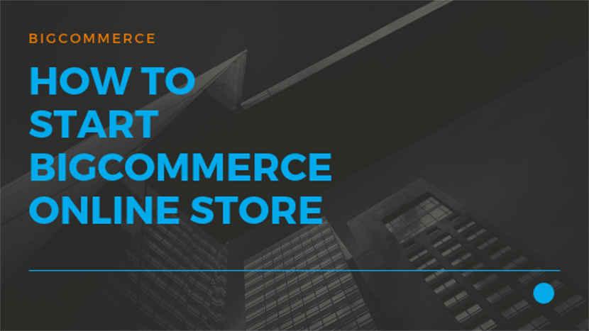 How to start Bigcommerce online store
