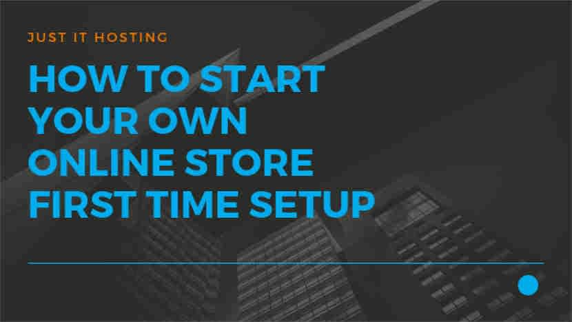 How to start your own Online Store - First Time Setup