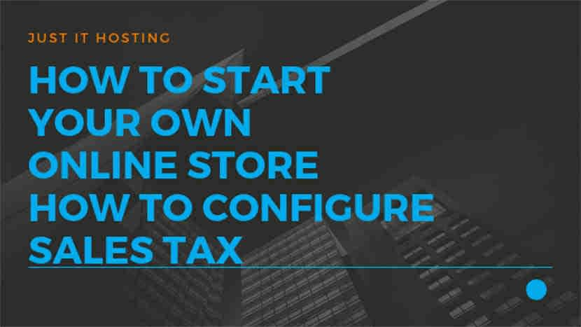How to start your own Online Store - How to configure Sales Tax